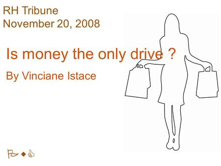 PwC RH Tribune November 20, 2008 Is money the only drive ? By Vinciane Istace.