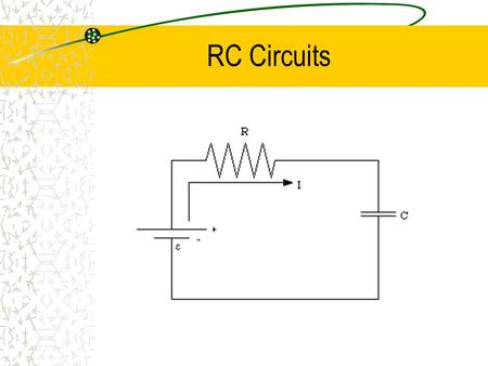 RC Circuits. Voltage on the Capacitor Initially there is no voltage across the capacitor, since there is no charge on the plates. The current is large.