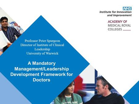 Presentation title: 32pt Arial Regular, black Recommended maximum length: 1 line A Mandatory Management/Leadership Development Framework for Doctors Professor.