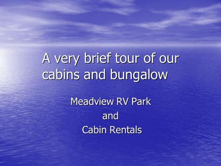 A very brief tour of our cabins and bungalow Meadview RV Park and Cabin Rentals Cabin Rentals.