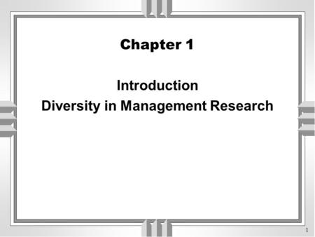 1 Chapter 1 Introduction Diversity in Management Research.