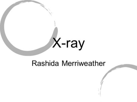 X-ray Rashida Merriweather. X-rays have wavelengths between 0.00000000001m - 0.00000001m X-rays have frequencies between 30,000,000,000,000,000 Hz - 30,000,000,000,000,000,
