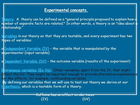 Experimental concepts. TheoryTheory. A theory can be defined as a general principle proposed to explain how a number of separate facts are related. In.