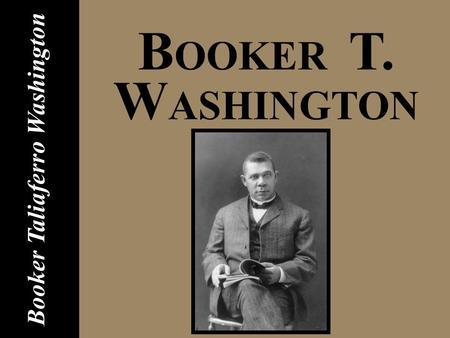 "comparative essay booker t washington Savino i booker t washington – his view ""in all things that are purely social, we can be as separate as the fingers, yet one as the hand in all things."
