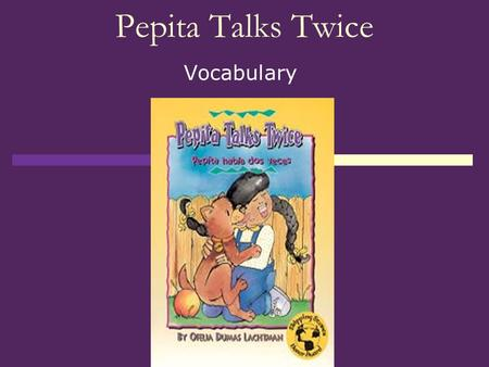 Pepita Talks Twice Vocabulary.
