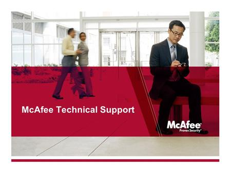 McAfee Technical Support. CONFIDENTIAL 2 Agenda McAfee Technical Support Overview The Customer Experience: Gold Technical Support.