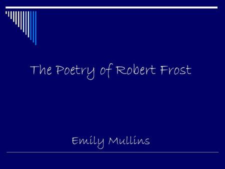 The Poetry of Robert Frost Emily Mullins. Lets Begin With a Review of Poetic Terms Repetition: The repetition of sounds, syllables, words, elements of.