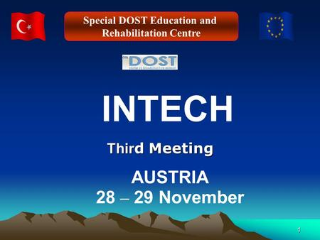 1 Thir d Meeting INTECH AUSTRIA 28 – 29 November Special DOST Education and Rehabilitation Centre.