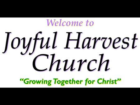 Welcome to Growing Together for Christ. Welcome to Growing Together for Christ.