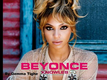 By Gemma Tighe. Profile Name=Beyonce knowles Age=31 Job=Singer, songwriter, record producer, actress, dancer, choreographer, model, fashion designer,