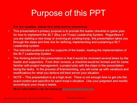 Boy Led Troop  Purpose of this PPT For the speaker, delete this slide before presenting This presentations primary purpose.