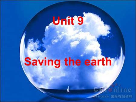 Unit 9 Saving the earth.