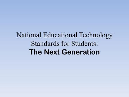 National Educational Technology Standards for Students: The Next Generation.
