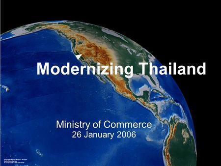 Modernizing Thailand Ministry of Commerce 26 January 2006.