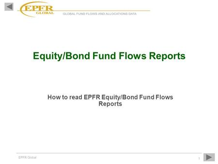 How to read EPFR Equity/Bond Fund Flows Reports
