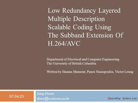 Jung-Hwan Low Redundancy Layered Multiple Description Scalable Coding Using The Subband Extension Of H.264/AVC Department of Electrical.