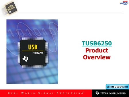 Back to USB Devices TUSB6250 TUSB6250 Product Overview.