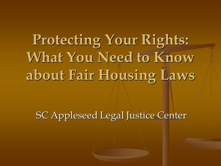 Protecting Your Rights: What You Need to Know about Fair Housing Laws SC Appleseed Legal Justice Center.
