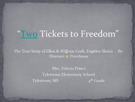 """Two Tickets to Freedom"""