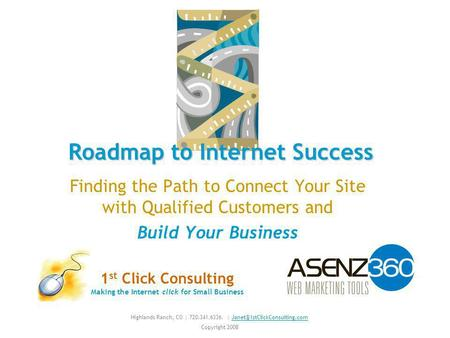 Finding the Path to Connect Your Site with Qualified Customers and Build Your Business Roadmap to Internet Success Highlands Ranch, CO | 720.341.6336.
