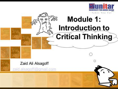 Zaid Ali Alsagoff Module 1: Introduction to Critical Thinking.