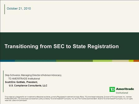 Transitioning from SEC to State Registration This material is designed for an investment professional audience, primarily Registered Investment Advisors.
