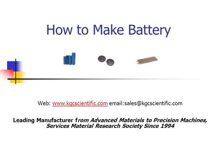 How to Make Battery Web:  Leading Manufacturer from Advanced Materials to Precision.