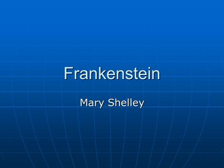 Frankenstein Mary Shelley.