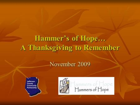 Hammers of Hope… A Thanksgiving to Remember November 2009.