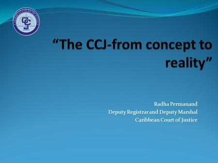 """The CCJ-from concept to reality"""