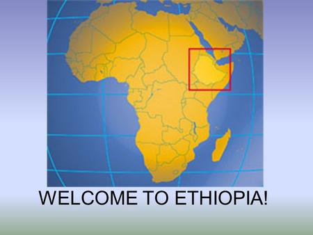 WELCOME TO ETHIOPIA!. Ethiopia is a beautiful country full of struggle and strength, poverty and hope. I hope this will be a good opportunity to put a.