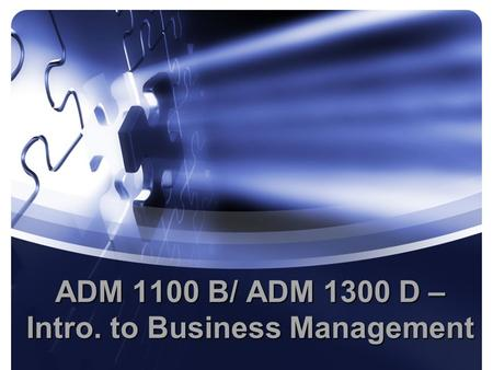 ADM 1100 B/ ADM 1300 D – Intro. to Business Management