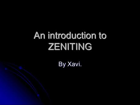 An introduction to ZENITING By Xavi.. How does Zeniting work? It works in 3 easy-to-do steps: It works in 3 easy-to-do steps: - Upload your video or audio.