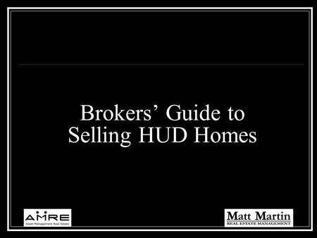 Brokers Guide to Selling HUD Homes. What is a HUD Home? If a loan is insured by the Federal Housing Administration and goes into default, the lender may.