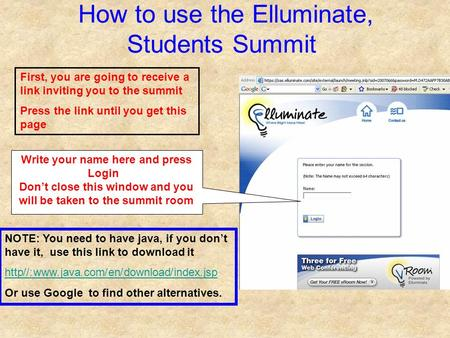 How to use the Elluminate, Students Summit NOTE: You need to have java, if you dont have it, use this link to download it