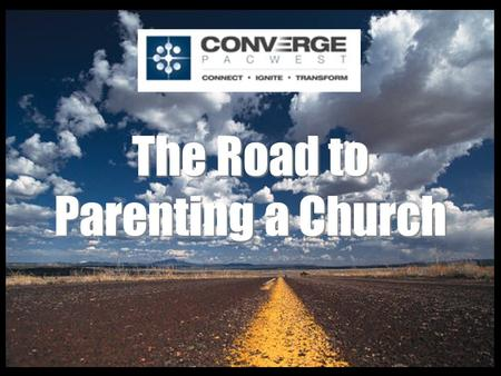 The Road to Parenting a Church. Why start new churches? The harvest is plentiful: Jesus w ent through all the towns and villages, teaching in their synagogues,