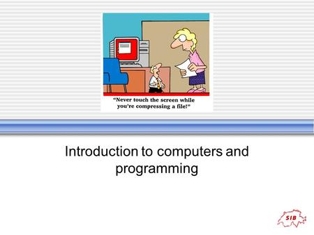 Introduction to computers and programming. Content Hardware Information storage RAM, ROM HD, DVD Display Images Characters (fonts) File system/type Encryption.