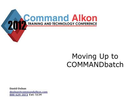 Moving Up to COMMANDbatch