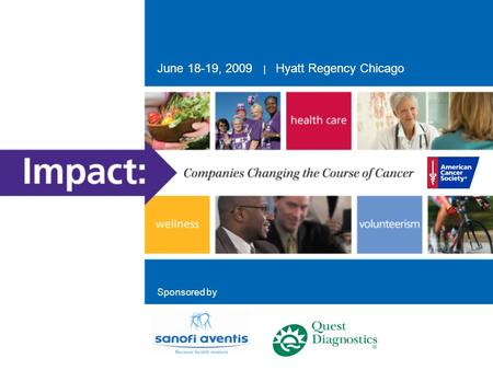 June 18-19, 2009 | Hyatt Regency Chicago Sponsored by.