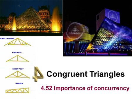 Congruent Triangles 4.52 Importance of concurrency.