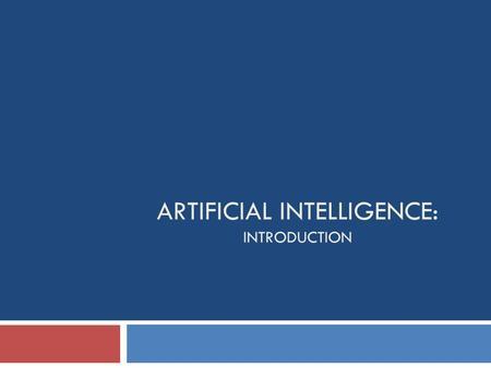 ARTIFICIAL INTELLIGENCE: INTRODUCTION. Short presentation Dr. Abdullah Alsheddy د. عبدالله عبدالعزيز الشدي
