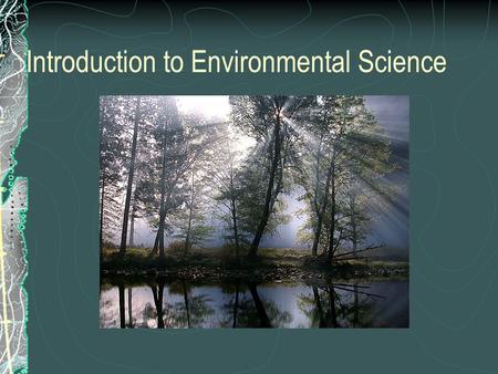 Introduction to Environmental Science Events this year.