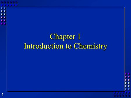 1 Chapter 1 Introduction to Chemistry. 2 Section 1.1 Chemistry OBJECTIVES: OBJECTIVES: –Define chemistry and differentiate among its traditional divisions.