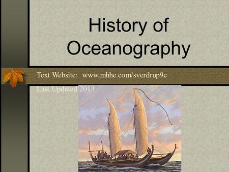 History of Oceanography Text Website: www.mhhe.com/sverdrup9e Last Updated 2013.