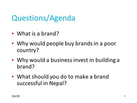 Keys to Successful Branding Prof. David Dunne, Rotman School of Management, University of Toronto, October 2009.