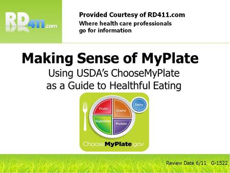 Review Date 6/11 G-1522 Making Sense of MyPlate Using USDAs ChooseMyPlate as a Guide to Healthful Eating.