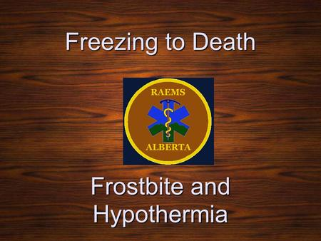Freezing to Death Frostbite and Hypothermia. Cold injuries result from our inability to properly protect ourselves from the environment. Cold injuries.