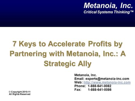 7 Keys to Accelerate Profits by Partnering with Metanoia, Inc.: A Strategic Ally Metanoia, Inc.   Web:
