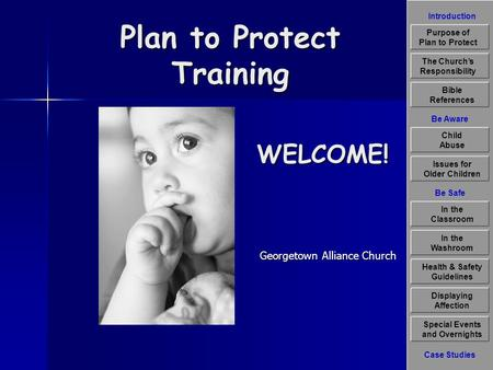 Introduction Be Aware The Churchs Responsibility Bible References Child Abuse Issues for Older Children Displaying Affection Special Events and Overnights.