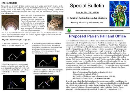 Special Bulletin St Patricks Parish, Ringsend & Irishtown Saturday 5 th / Sunday 6 th February 2011 Issue No. 06 A / 2011 (012A) Parish Office: 01 6697429.